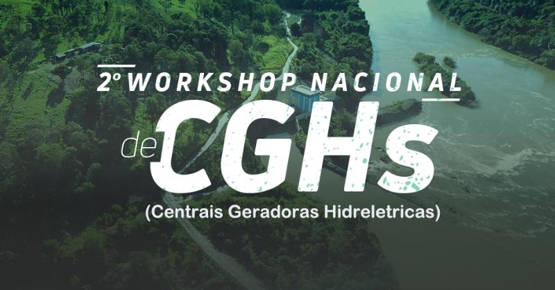 A Hidroenergia esteve presente no 2º Workshop Nacional de CGHs (Centrais Geradoras Hidrelétricas)